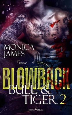 Blowback – Bull & Tiger von James,  Monica, Pranga,  Sylvia