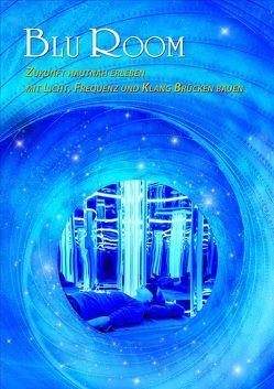 Blu Room Zukunft hautnah erleben von Gräf,  Irmgard Maria