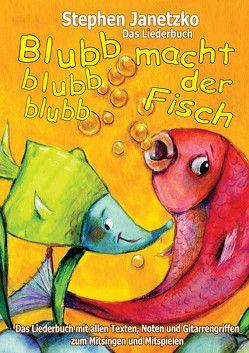 Blubb, blubb, blubb, macht der Fisch – Meine 15 schönsten Lieder für die Kleinsten von Janetzko,  Stephen