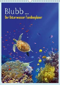 Blubb … Der Unterwasser Familienplaner (Wandkalender 2019 DIN A3 hoch) von Melz,  Tina