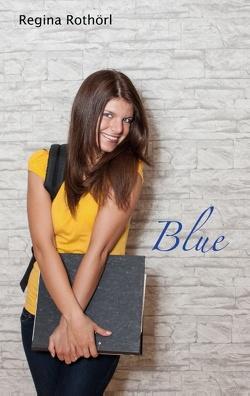 Blue von Rothörl,  Regina
