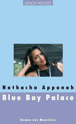 Blue Bay Palace von Appanah,  Nathacha, von Dach,  Yla M.