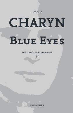 Blue Eyes von Charyn,  Jerome, Schulz,  Sabine