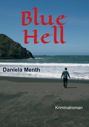 Blue Hell von Menth,  Daniela