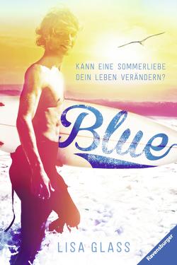 Blue. Kann eine Sommerliebe dein Leben verändern? von Glass,  Lisa, Tandetzke,  Sabine