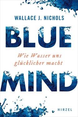 BLUE MIND von Beyer,  Martin, Nichols,  Wallace J.
