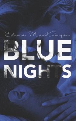 Blue Nights von MacKenzie,  Elena