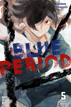 Blue Period 5 von Yamaguchi,  Tsubasa