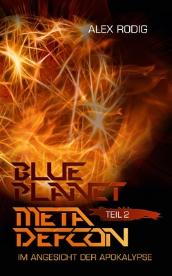 Blue Planet Meta Defcon – Teil 2 von Rodig,  Alex