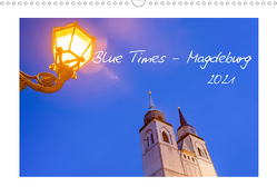 Blue Times – Magdeburg (Wandkalender 2021 DIN A3 quer) von Schulz,  Stephan