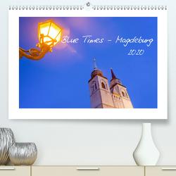 Blue Times – Magdeburg (Premium, hochwertiger DIN A2 Wandkalender 2020, Kunstdruck in Hochglanz) von Schulz,  Stephan