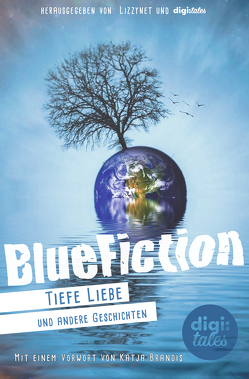 BlueFiction von Dogan,  Özge, Karanikolas,  Alexander, Meyer,  Ramona, Volkmann,  Stine