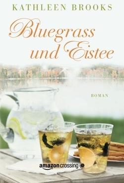 Bluegrass und Eistee von Brooks,  Kathleen, Wandel,  Eva