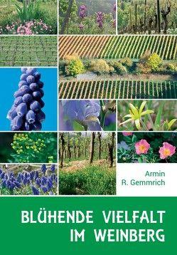 Blühende Vielfalt im Weinberg von Gemmrich,  Armin R., Schreck,  Alexander