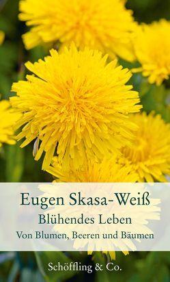 Blühendes Leben von Skasa-Weiß,  Eugen