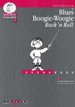 Blues, Boogie-Woogie & Rock 'n' Roll – Grundkurs von Barabas,  Helge, Ratzka,  Johanna