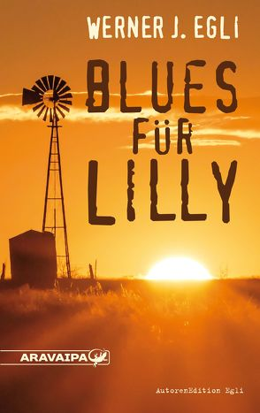 Blues für Lilly von Egli,  Werner J.