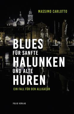 Blues für sanfte Halunken und alte Huren von Carlotto,  Massimo, Ickler,  Ingrid