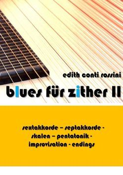 blues für zither / blues für zither II von Conti Rossini,  Edith