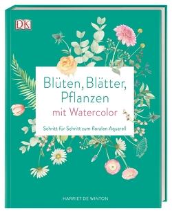 Blüten, Blätter, Pflanzen malen mit Watercolor von de Winton,  Harriet