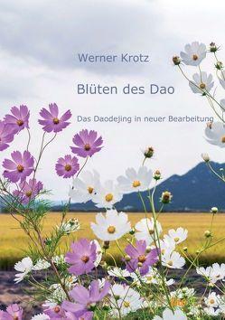 Blüten des Dao von Krotz,  Werner