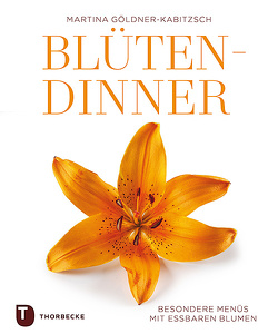 Blüten-Dinner von Göldner-Kabitzsch,  Martina