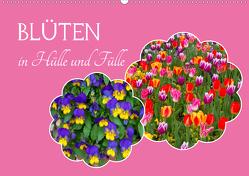 Blüten – in Hülle und Fülle (Wandkalender 2021 DIN A2 quer) von Schittenhelm,  Elisabeth