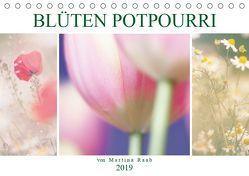 Blüten Potpourri (Tischkalender 2019 DIN A5 quer) von Raab,  Martina