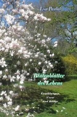 Blütenblätter des Lebens von Acksteiner,  Barbara, Paulat,  Lisa