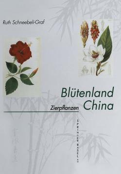Blütenland China Botanische Berichte und Bilder von Schneebeli-Graf,  Ruth