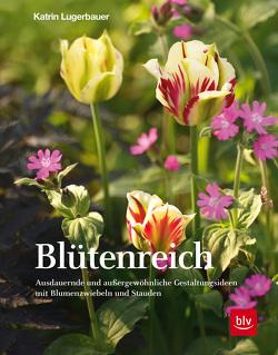 Blütenreich von Lugerbauer,  Katrin