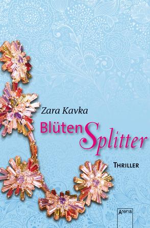 Blütensplitter von Kavka,  Zara