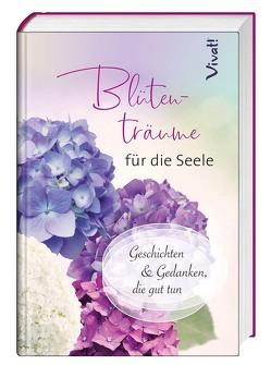 Blütenträume für die Seele von Bauch,  Volker, Hesse,  Hermann, Strittmatter,  Erwin, Waggerl,  Karl Heinrich, Zink,  Jörg