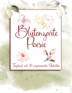 Blütenzarte Poesie von Spindler,  Christine, Zang,  Almut Katharina