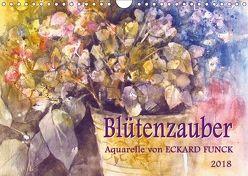 Blütenzauber – Aquarelle von ECKARD FUNCK (Wandkalender 2018 DIN A4 quer) von Funck,  Eckard