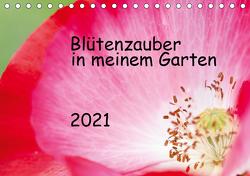 Blütenzauber in meinem Garten (Tischkalender 2021 DIN A5 quer) von JuSev