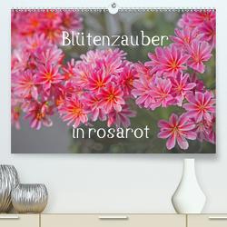 Blütenzauber in rosarot (Premium, hochwertiger DIN A2 Wandkalender 2021, Kunstdruck in Hochglanz) von Kramer,  Christa