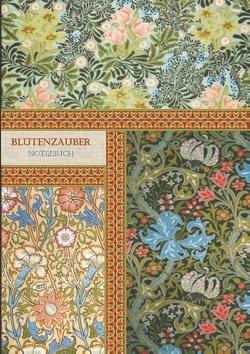 Blütenzauber Notizbuch von Viola,  Iris A.