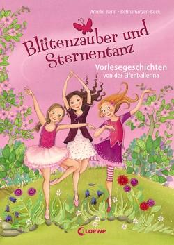 Blütenzauber und Sternentanz von Benn,  Amelie, Gotzen-Beek,  Betina