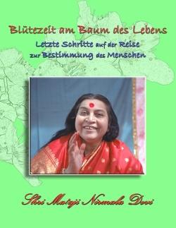 Blütezeit am Baum des Lebens von Nirmala Devi,  Shri Mataji