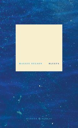 Bluets von Nelson,  Maggie, Wilm,  Jan