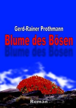 Blume des Bösen von Prothmann,  Gerd-Rainer