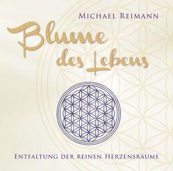 Blume des Lebens von Reimann,  Michael