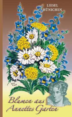Blumen aus Annettes Garten von Hünichen,  Liesel