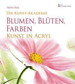 Blumen, Blüten, Farben von Reil,  Heidi