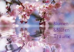 Blumen & Blüten Träume (Wandkalender 2018 DIN A3 quer) von N.,  N.