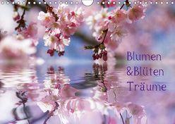 Blumen & Blüten Träume (Wandkalender 2018 DIN A4 quer) von N.,  N.