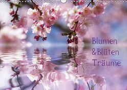 Blumen & Blüten Träume (Wandkalender 2019 DIN A3 quer) von N.,  N.
