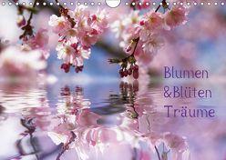 Blumen & Blüten Träume (Wandkalender 2019 DIN A4 quer) von N.,  N.