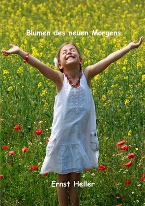 Blumen des neuen Morgens von Heller Amita/Schlemmer,  Ernst/Alfred Shogun